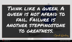 Oprah Winfrey quote : Think like a queen ...