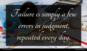 Jim Rohn quote : Failure is simply a ...