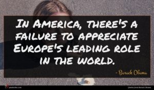 Barack Obama quote : In America there's a ...