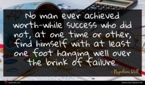 Napoleon Hill quote : No man ever achieved ...