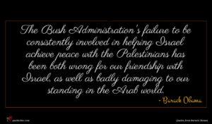 Barack Obama quote : The Bush Administration's failure ...