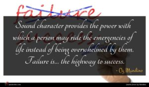 Og Mandino quote : Sound character provides the ...