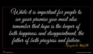 Bryant H. McGill quote : While it is important ...