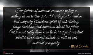 Mitch Daniels quote : The failure of national ...