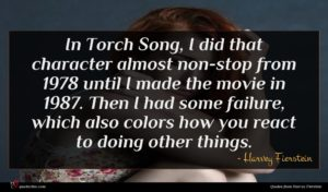 Harvey Fierstein quote : In Torch Song I ...