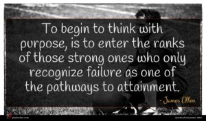 James Allen quote : To begin to think ...