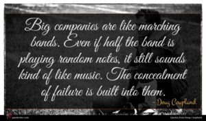 Doug Coupland quote : Big companies are like ...