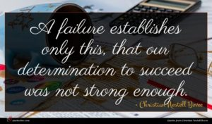 Christian Nestell Bovee quote : A failure establishes only ...
