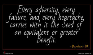 Napolean Hill quote : Every adversity every failure ...