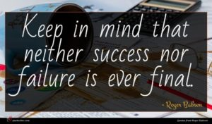 Roger Babson quote : Keep in mind that ...