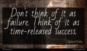 Robert Orben quote : Don't think of it ...