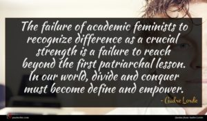 Audre Lorde quote : The failure of academic ...
