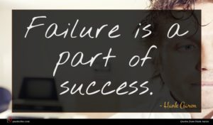 Hank Aaron quote : Failure is a part ...