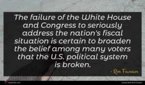 Ron Fournier quote : The failure of the ...