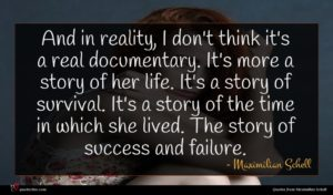 Maximilian Schell quote : And in reality I ...