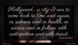 Dirk Benedict quote : Hollywood a city I ...