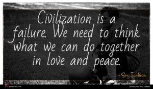 Serj Tankian quote : Civilization is a failure ...