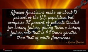 Xavier Becerra quote : African Americans make up ...