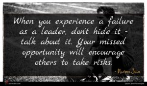 Naveen Jain quote : When you experience a ...