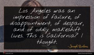 Joseph Barbera quote : Los Angeles was an ...