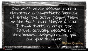 Melissa Rosenberg quote : One must never assume ...