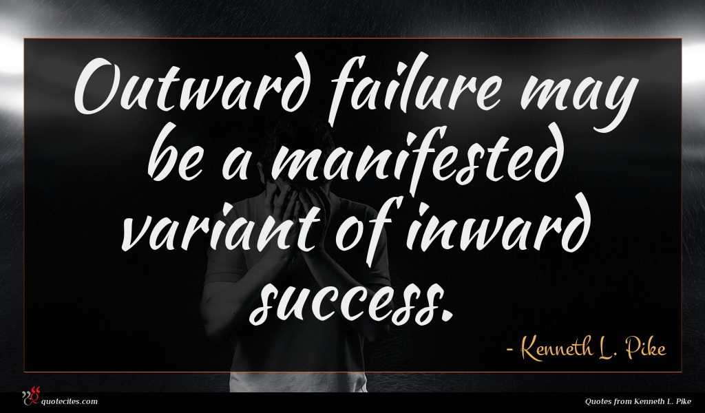 Outward failure may be a manifested variant of inward success.