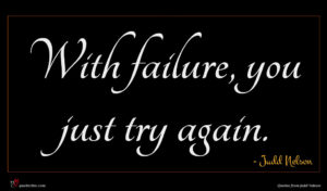 Judd Nelson quote : With failure you just ...