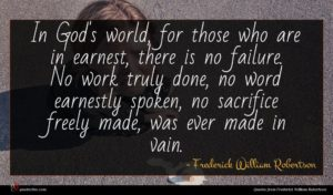 Frederick William Robertson quote : In God's world for ...