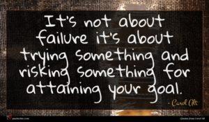 Carol Alt quote : It's not about failure ...
