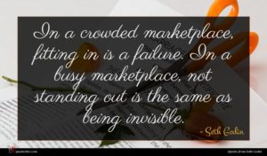 Seth Godin quote : In a crowded marketplace ...