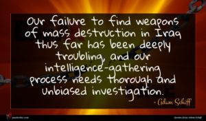 Adam Schiff quote : Our failure to find ...