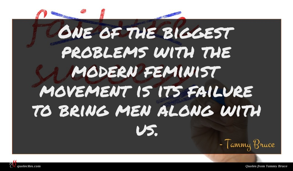 One of the biggest problems with the modern feminist movement is its failure to bring men along with us.