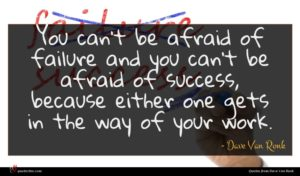 Dave Van Ronk quote : You can't be afraid ...