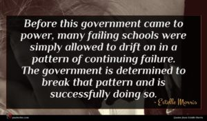Estelle Morris quote : Before this government came ...