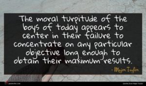 Major Taylor quote : The moral turpitude of ...