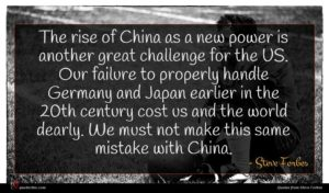 Steve Forbes quote : The rise of China ...