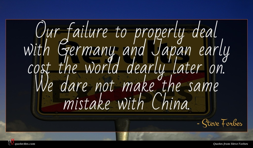 Our failure to properly deal with Germany and Japan early cost the world dearly later on. We dare not make the same mistake with China.