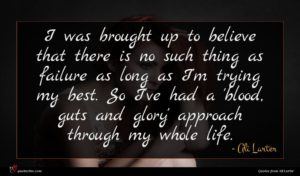 Ali Larter quote : I was brought up ...