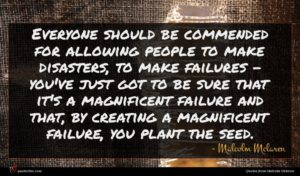 Malcolm Mclaren quote : Everyone should be commended ...