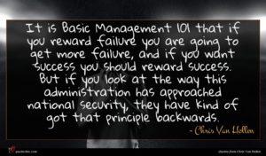 Chris Van Hollen quote : It is Basic Management ...