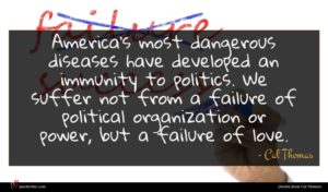 Cal Thomas quote : America's most dangerous diseases ...