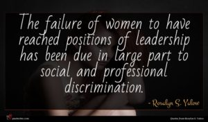 Rosalyn S. Yalow quote : The failure of women ...