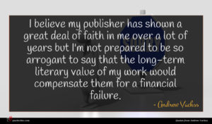 Andrew Vachss quote : I believe my publisher ...