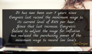 Jon Corzine quote : It has now been ...