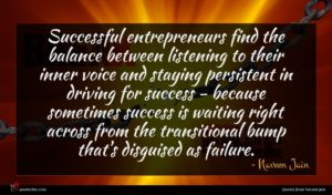 Naveen Jain quote : Successful entrepreneurs find the ...