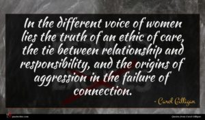 Carol Gilligan quote : In the different voice ...