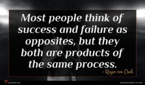 Roger von Oech quote : Most people think of ...