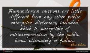 Alvin Adams quote : Humanitarian missions are little ...