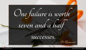 Eli Khamarov quote : One failure is worth ...