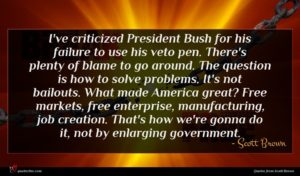 Scott Brown quote : I've criticized President Bush ...